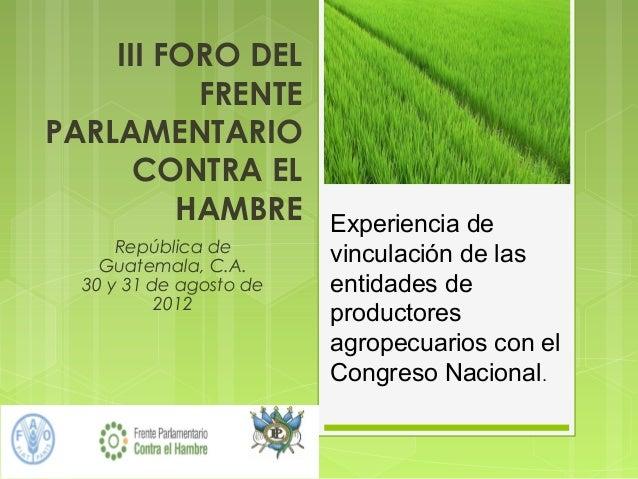 III FORO DEL          FRENTEPARLAMENTARIO      CONTRA EL         HAMBRE          Experiencia de      República de       vi...