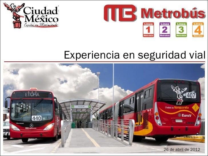 Experiencia en seguridad vial                                    26 abril 2012    Las mejores prácticas SIBRT en26 de abri...