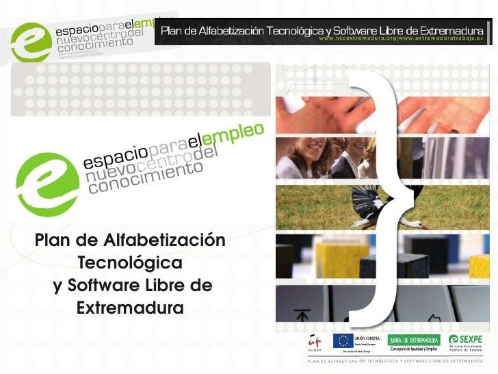 PlandeAlfabetización      Tecnológica  ySoftwareLibrede      Extremadura
