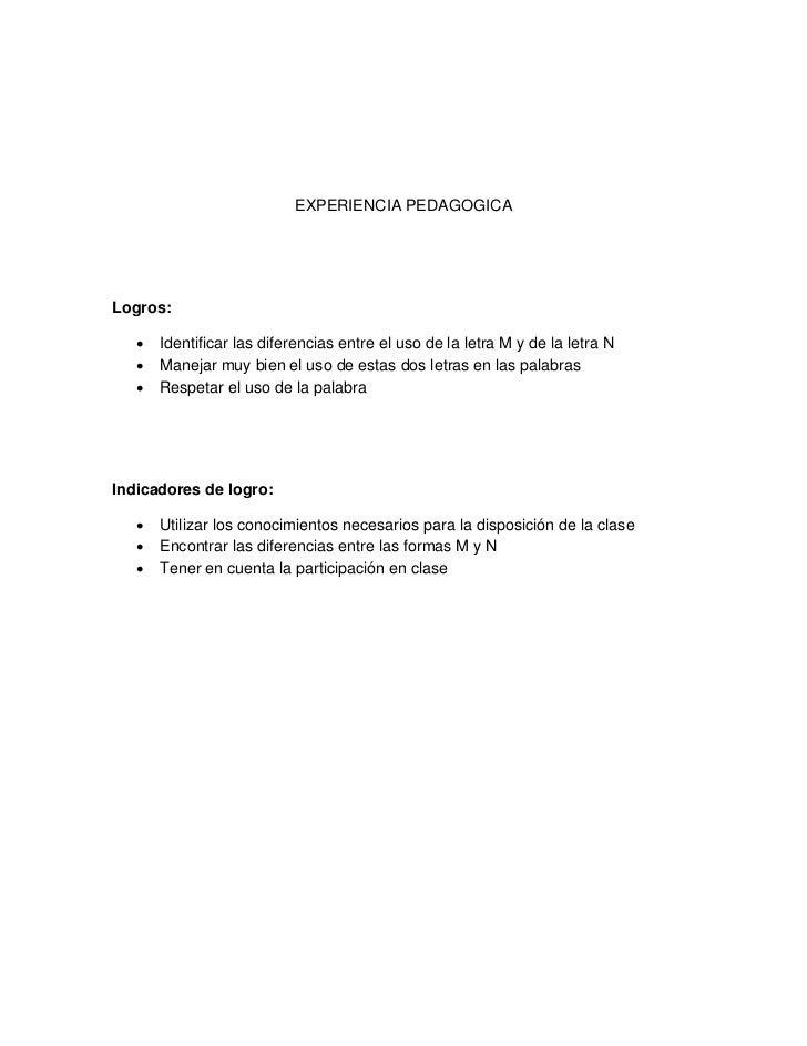 EXPERIENCIA PEDAGOGICALogros:   •   Identificar las diferencias entre el uso de la letra M y de la letra N   •   Manejar m...