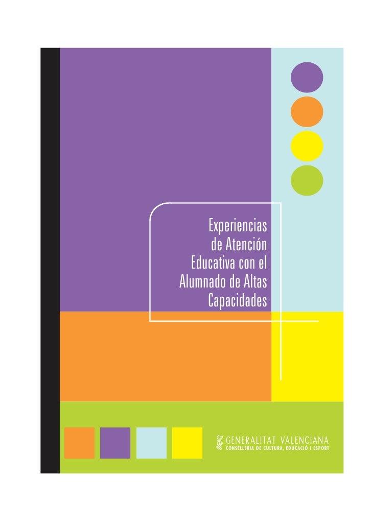 Experiencias       de Atención   Educativa con el Alumnado de Altas      Capacidades              CONSELLERIA DE CULTURA, ...