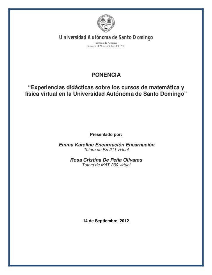 Universidad Autónoma de Santo Domingo                             Primada de América                       Fundada el 28 d...