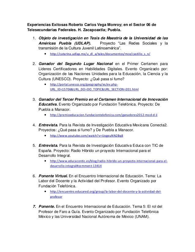 Experiencias Exitosas Roberto Carlos Vega Monroy; en el Sector 06 deTelesecundarias Federales. H. Zacapoaxtla; Puebla.1. O...