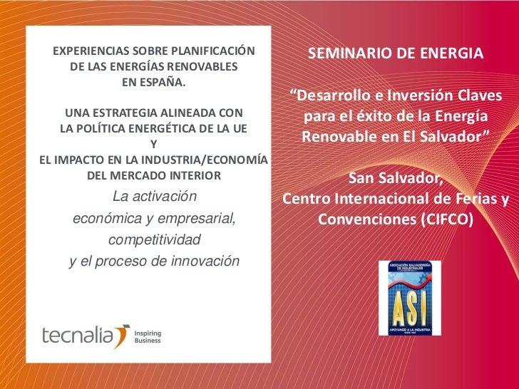 EXPERIENCIAS SOBRE PLANIFICACIÓN       SEMINARIO DE ENERGIA     DE LAS ENERGÍAS RENOVABLES              EN ESPAÑA.        ...
