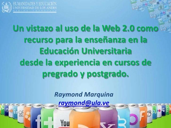 Uso de la Web 2.0 en cursos de pregrado y postgrado en la ULA