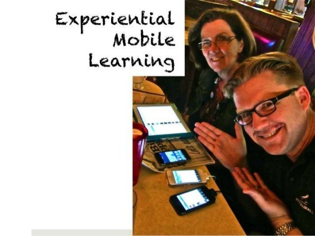 Experiential Mobile Learning