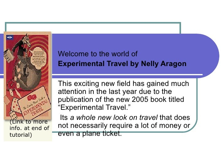 Welcome to the world of  Experimental Travel by Nelly Aragon This exciting new field has gained much attention in the last...