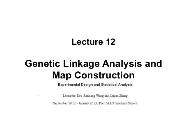 Lecture 12Genetic Linkage Analysis and     Map Construction  1