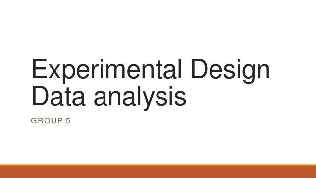 Experimental DesignData analysisGROUP 5