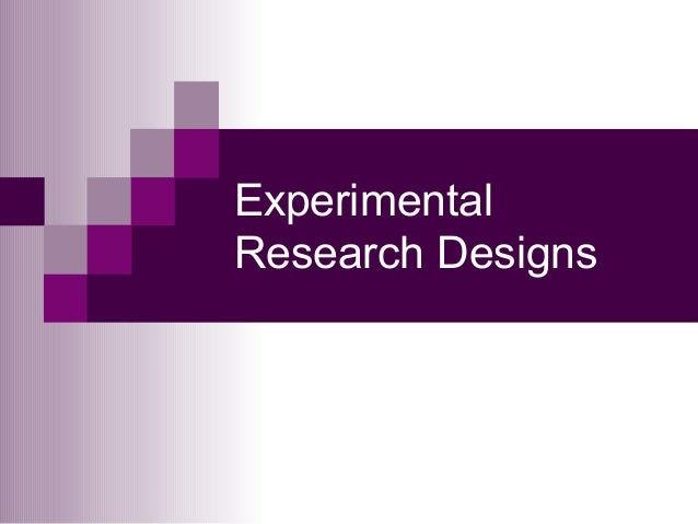 ExperimentalResearch Designs
