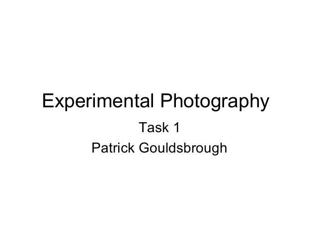 Experimental Photography Task 1 Patrick Gouldsbrough