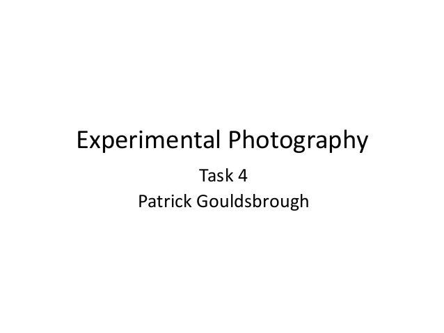 Experimental Photography Task 4 Patrick Gouldsbrough