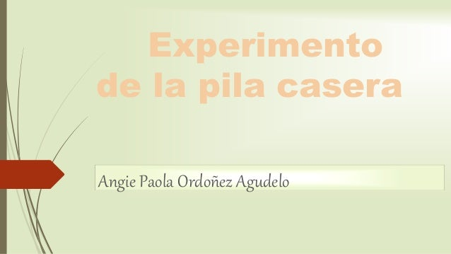 Experimento de la pila casera Angie Paola Ordoñez Agudelo