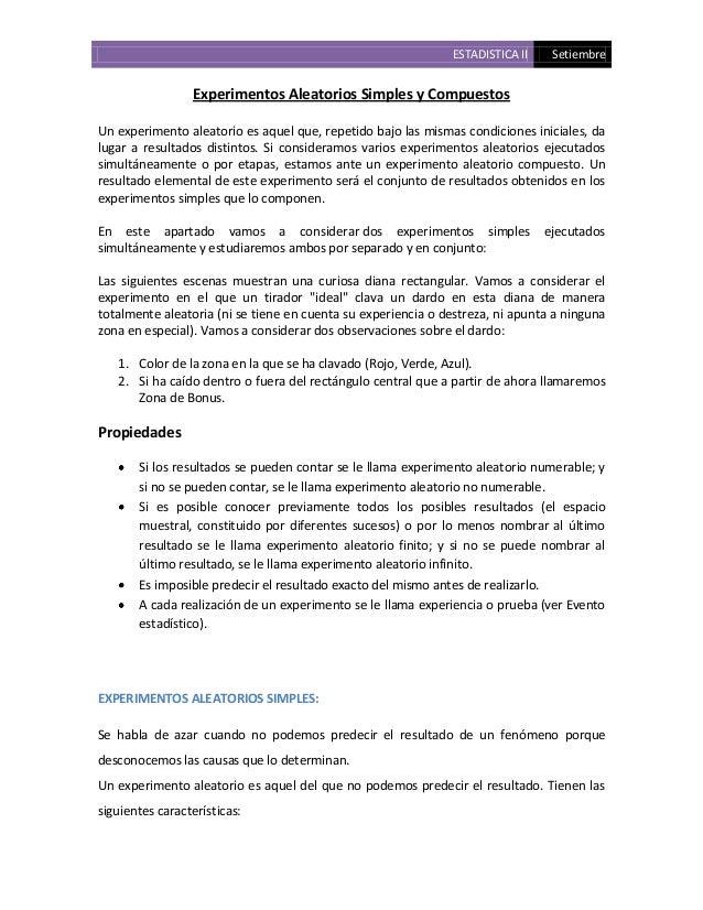 ESTADISTICA II Setiembre Experimentos Aleatorios Simples y Compuestos Un experimento aleatorio es aquel que, repetido bajo...