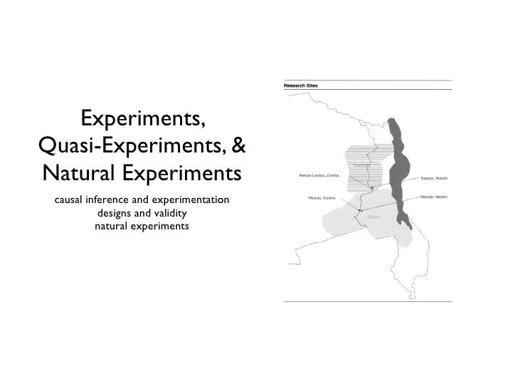 Experiments, Quasi-Experiments, & Natural Experiments  causal inference and experimentation            designs and validit...