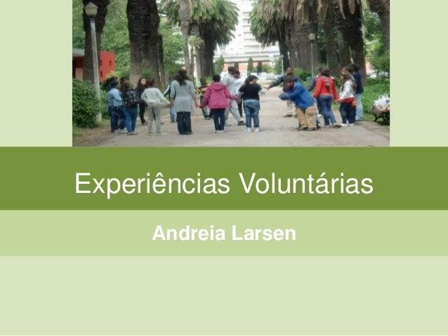 Experiências Voluntárias Andreia Larsen
