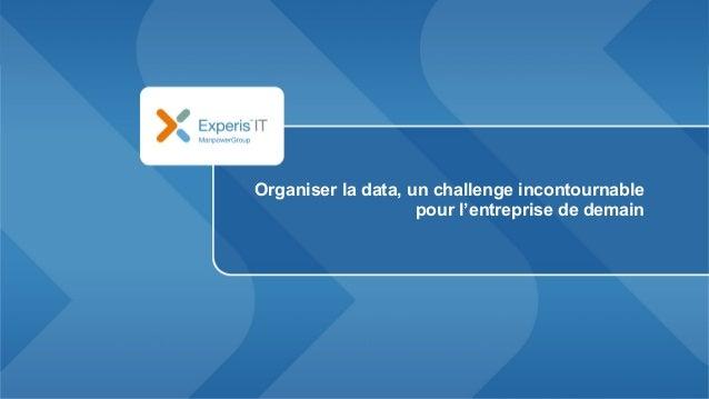 Organiser la data, un challenge incontournable pour l'entreprise de demain