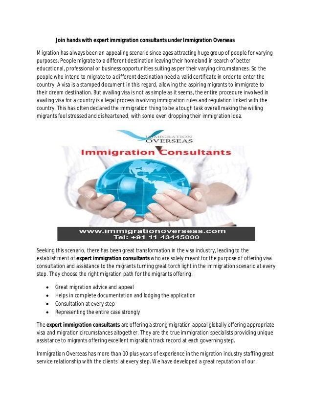 Join hands with expert immigration consultants under Immigration Overseas Migration has always been an appealing scenario ...