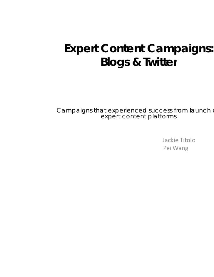 Expert Content Campaigns:         Blogs & Twitter            gCampaigns that experienced success from launch on           ...