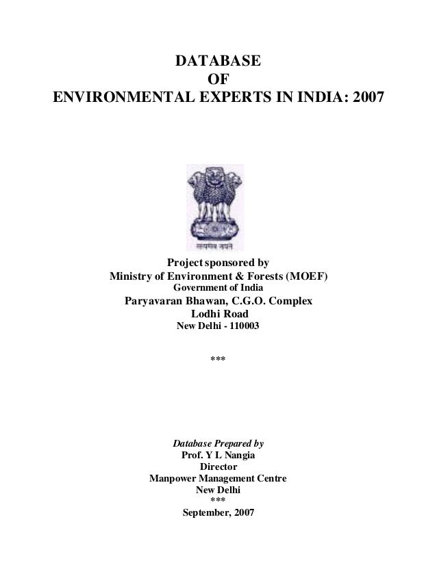DATABASE OF ENVIRONMENTAL EXPERTS IN INDIA: 2007 Project sponsored by Ministry of Environment & Forests (MOEF) Government ...