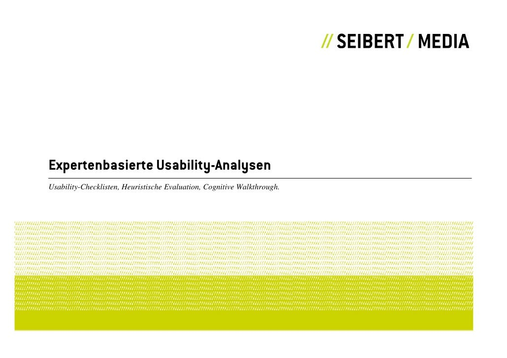 Expertenbasierte Usability-Analysen Usability-Checklisten, Heuristische Evaluation, Cognitive Walkthrough.