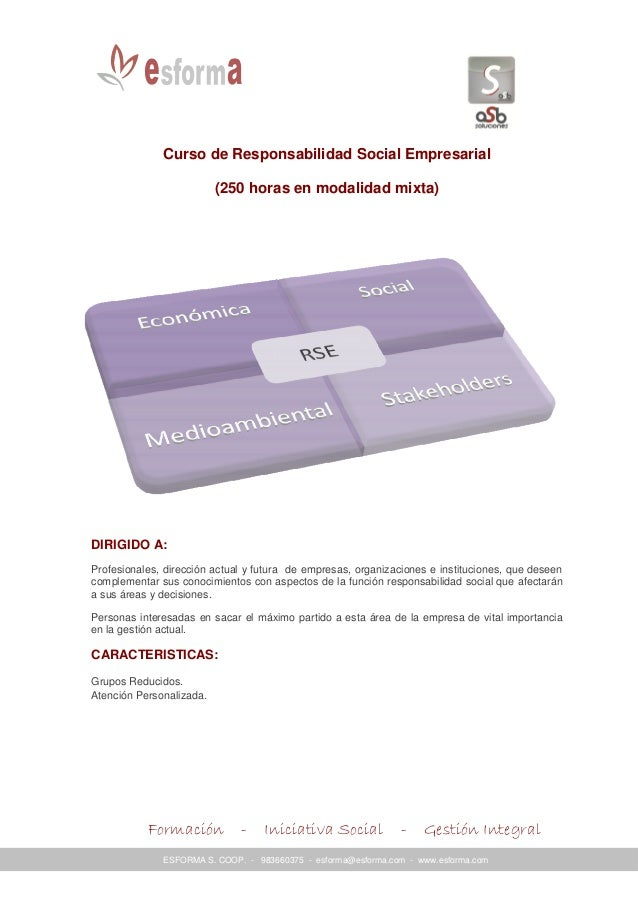 Curso de Responsabilidad Social Empresarial (250 horas en modalidad mixta)  DIRIGIDO A: Profesionales, dirección actual y ...