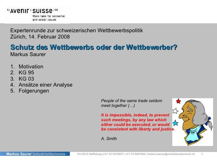 Expertenrunde zur schweizerischen Wettbewerbspolitik Zürich, 14. Februar 2008 Schutz des Wettbewerbs oder der Wettbewerber...
