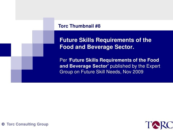 Torc Thumbnail #8<br />Future Skills Requirements of the Food and Beverage Sector. Per 'Future Skills Requirements of the ...