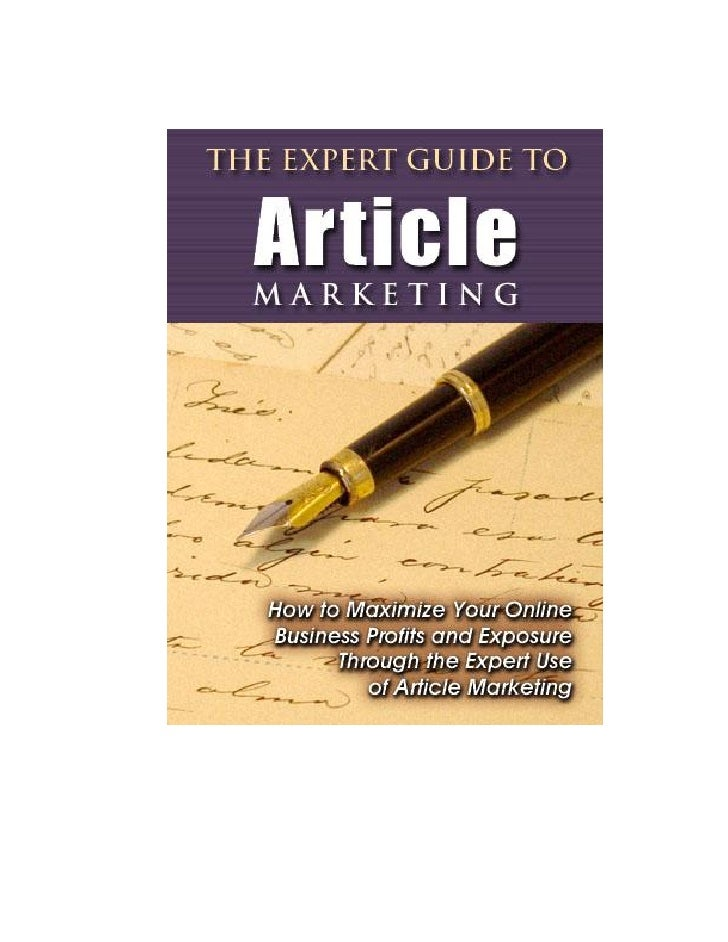 """The Expert Guide to Article                   Marketing """"How to Maximize Your Online Business Profits and Exposure        ..."""