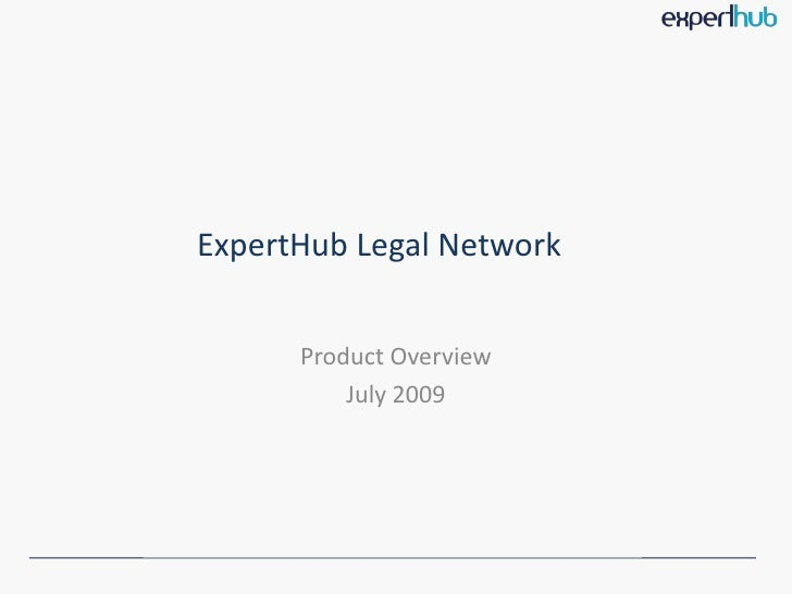ExpertHub Legal Network         Product Overview           July 2009