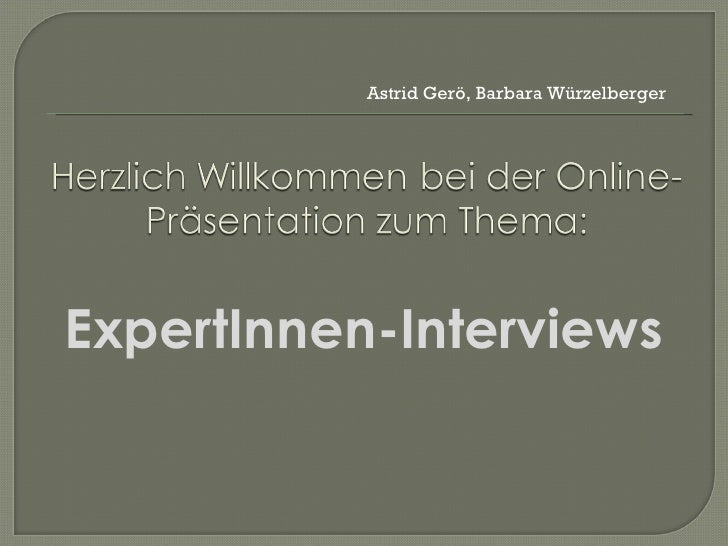 <ul><li>ExpertInnen-Interviews </li></ul>Astrid Gerö, Barbara Würzelberger