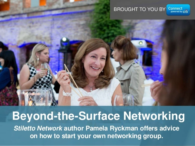 Stiletto Network author Pamela Ryckman offers advice on how to start your own networking group. Beyond-the-Surface Network...
