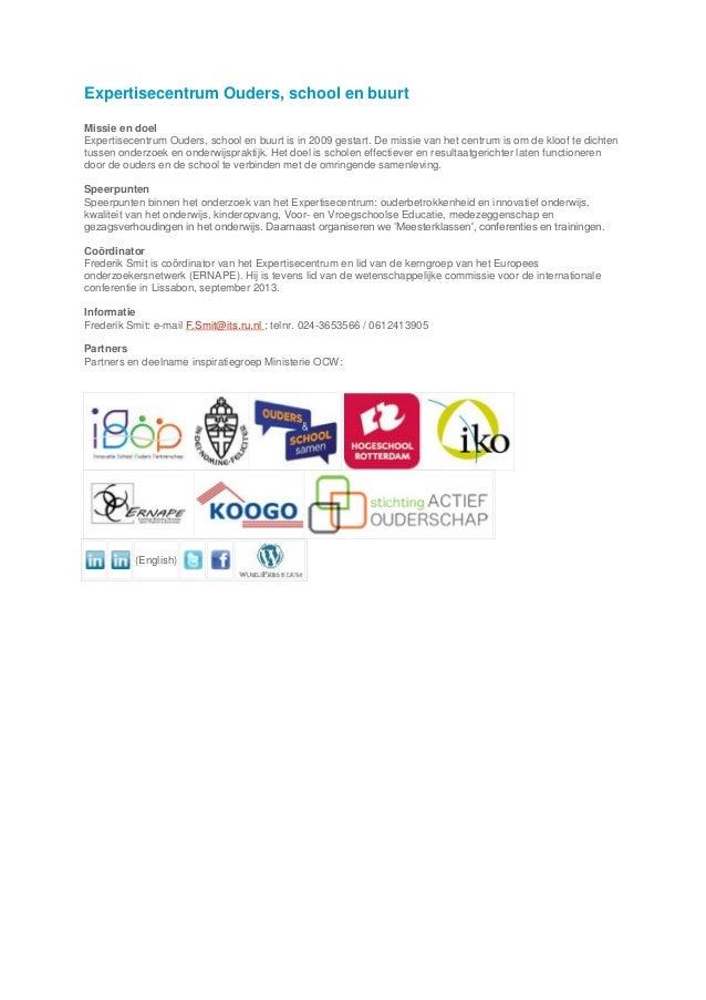 Expertisecentrum Ouders, school en buurtMissie en doelExpertisecentrum Ouders, school en buurt is in 2009 gestart. De miss...