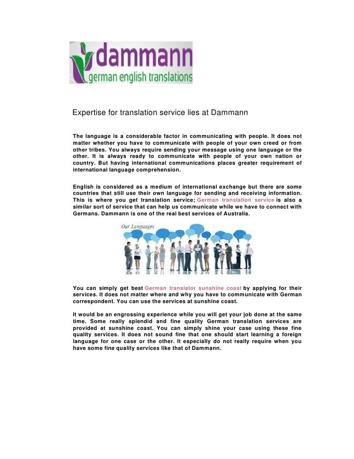 Expertise for translation service lies at DammannThe language is a considerable factor in communicating with people. It do...