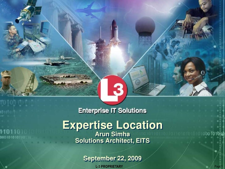 Expertise Location Arun SimhaSolutions Architect, EITSSeptember 22, 2009<br />