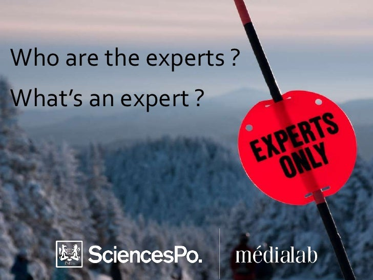 Who are the experts ?What's an expert ?<br />