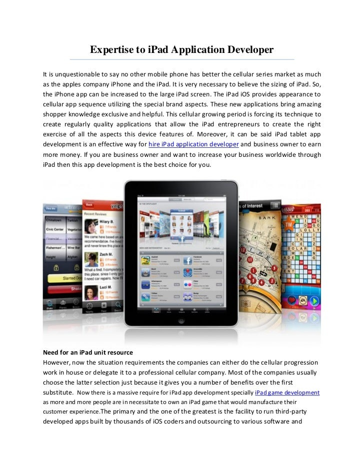 Expertise to iPad Application DeveloperIt is unquestionable to say no other mobile phone has better the cellular series ma...