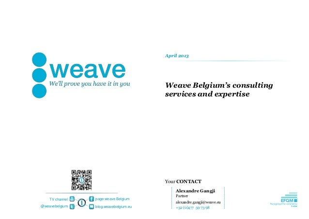 Your CONTACTpage weave Belgiumblog.weavebelgium.eu@weavebelgiumTV channelWeave Belgium's consultingservices and expertiseA...