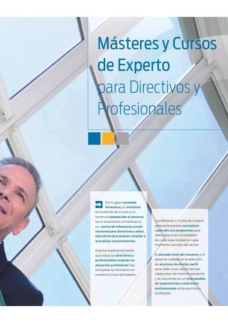 Másteres y Cursos de Experto para Directivos y Profesionales       Por su gran variedad       formativa, su iniciativaen l...