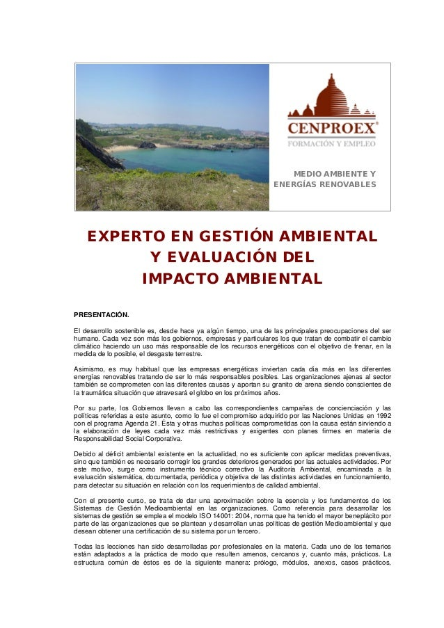 MEDIO AMBIENTE YENERGÍAS RENOVABLESEXPERTO EN GESTIÓN AMBIENTALY EVALUACIÓN DELIMPACTO AMBIENTALPRESENTACIÓN.El desarrollo...