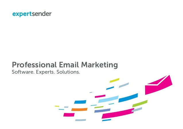 Professional Email Marketing Software. Experts. Solutions.