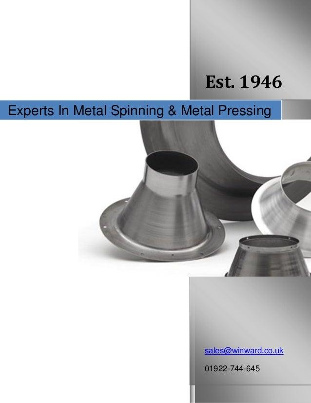 Est. 1946 sales@winward.co.uk 01922-744-645 Experts In Metal Spinning & Metal Pressing