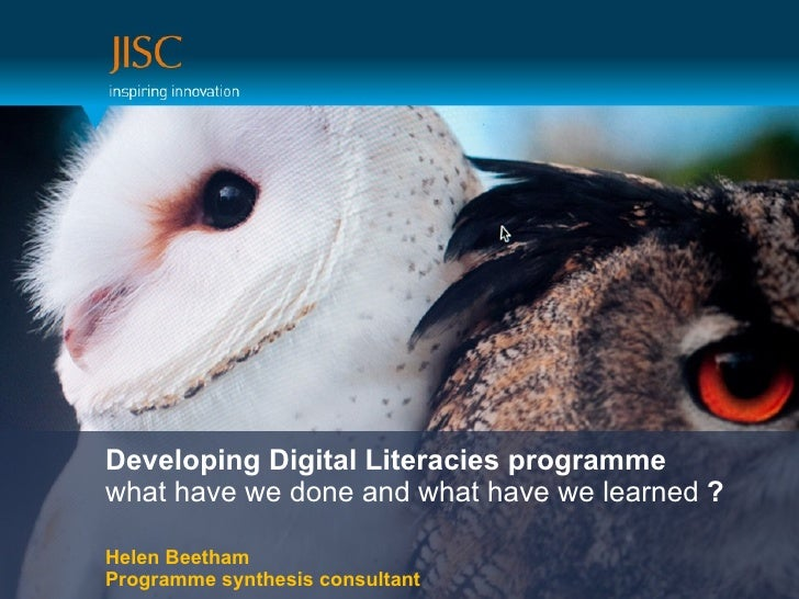 Developing Digital Literacies programmewhat have we done and what have we learned ?Helen BeethamProgramme synthesis consul...
