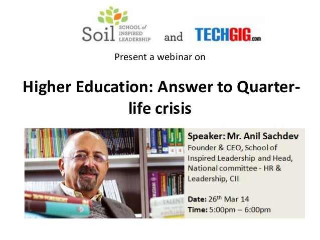 Present a webinar on Higher Education: Answer to Quarter- life crisis