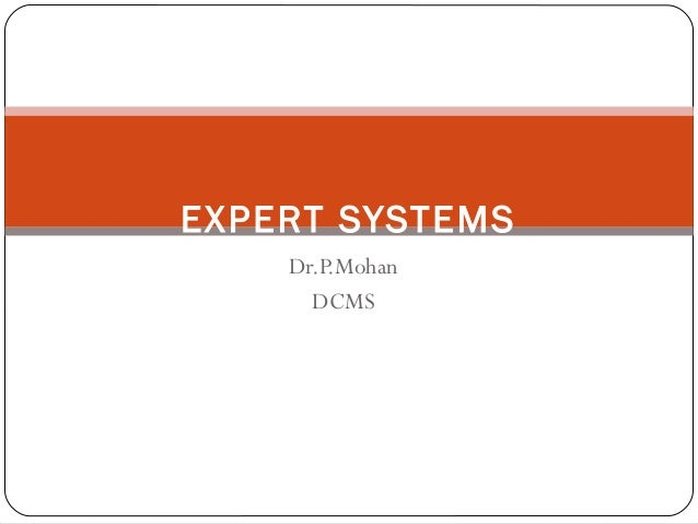 EXPERT SYSTEMS Dr.P.Mohan DCMS
