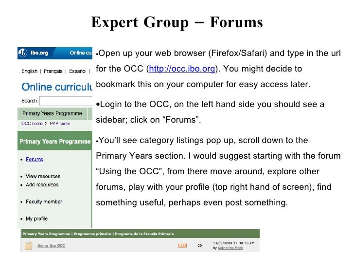 Expert Group – Forums Open up your web browser (Firefox/Safari) and type in the url •  for the OCC (http://occ.ibo.org). Y...
