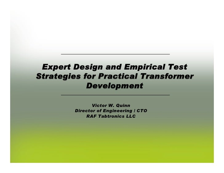 Expert Design & Empirical Test Strategies for Practical Transformer Development