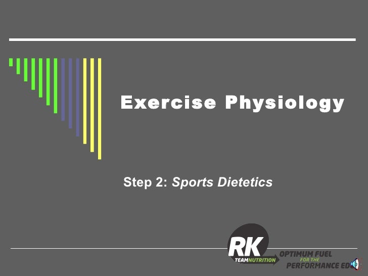Exercise Physiology Step 2:  Sports Dietetics