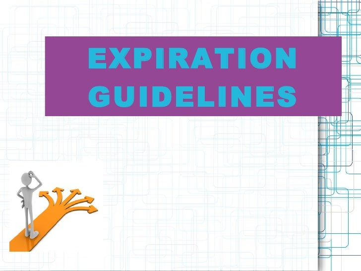 EXPIRATION GUIDELINES