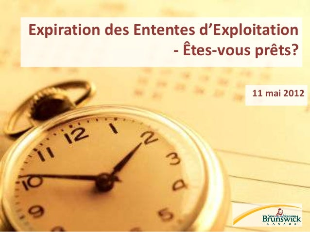 Expiration des Ententes d'Exploitation - Êtes-vous prêts? 11 mai 2012